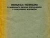 Instrukcja techniczna o impregnacji drewna budowlanego i odgrzybianiu budynków. (nr kat.256)