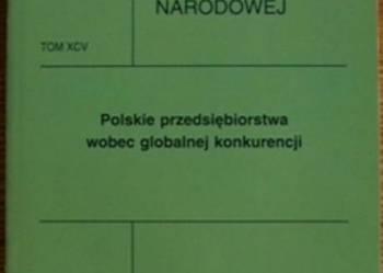 Polskie przedsiębiorstwa wobec globalnej konkurencji