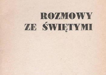 Rozmowy ze świętymi - M. St. Hermaszewski.