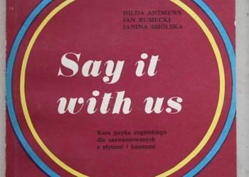 Say it with us, Hilda Andrews, Jan Rusiecki, Janina Smólska