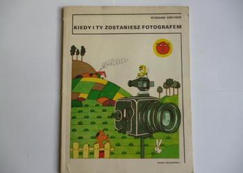 Kiedy i ty zostaniesz fotografem Kreyser 1982