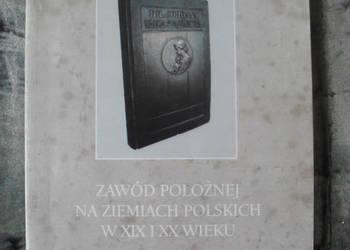 Zawód położnej na ziemiach pol. w XIX i XX w.