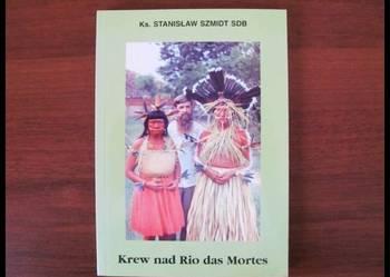 KREW NAD RIO DAS MORTES - ks. Stanisław Szmidt SDB