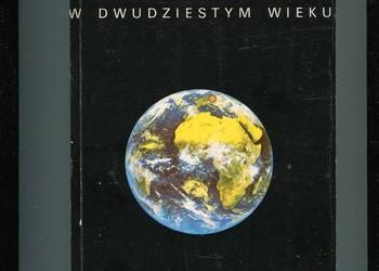 Polska i świat w dwudziestym wieku