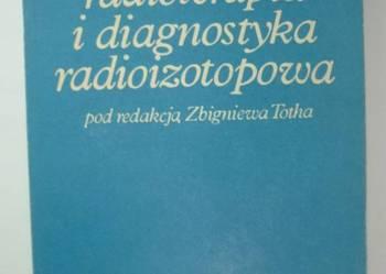 RADIOTERAPIA I DIAGNOSTYKA RADIOIZOTOPOWA - TOTH ZBIGNIEW