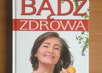 """Książka """"Bądź zdrowa. Poradnik dla kobiet"""" NOWA!"""