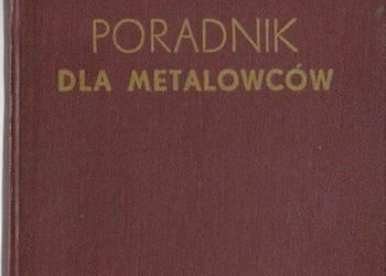 PORADNIK DLA METALOWCÓW - GODLEWSKI KOROLEC