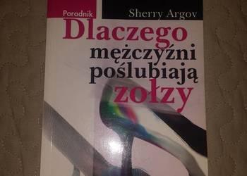 NOWA Dlaczego mężczyźni poślubiają zołzy - Argov Sherry
