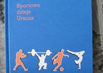 Sportowe dzieje Ursusa - praca zbiorowa