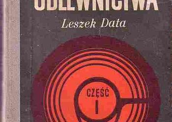 (4776) TECHNOLOGIA ODLEWNICTWA CZĘŚĆ I – LESZEK DATA