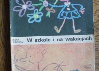 W szkole i na wakacjach - Irena Słońska