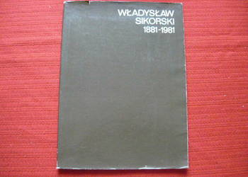 Władysław Sikorski 1881 - 1981
