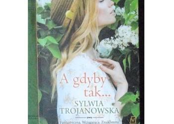 """Nowa / """"A gdyby tak..."""" Sylwia Trojanowska"""