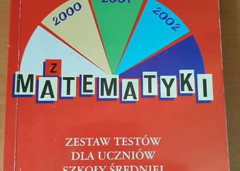 ZESTAW testów z matematyki dla uczniów szkoły średniej