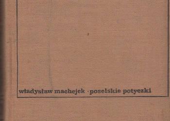 (01791) POSELSKIE POTYCZKI – WŁADYSŁAW MACHEJEK