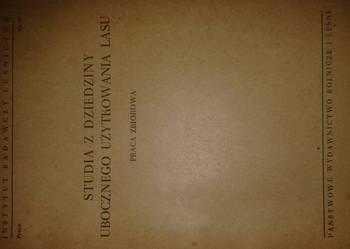 STUDIA Z DZIEDZINY UBOCZNEGO UZYTKOWANIA LASU 1951R.