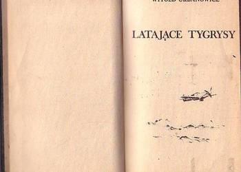 (0683) LATAJĄCE TYGRYSY – WITOLD URBANOWICZ