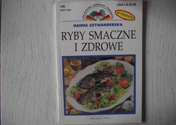"""""""RYBY SMACZNE I ZDROWE"""" - HANNA SZYMANDERSKA"""
