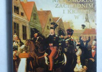 Wojsko Polskie Na Pomorzu Zachodnim i Krajnie w 1807