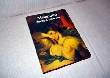 Książka Malartwo Dawnych Mistrzów wyd. 1991r. - jak NOWA!