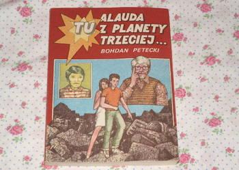 Sprzedam  Tu Alauda z planety trzeciej - Bohdan Petecki