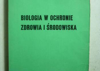 BIOLOGIA W OCHRONIE ZDROWIA I ŚRODOWISKA