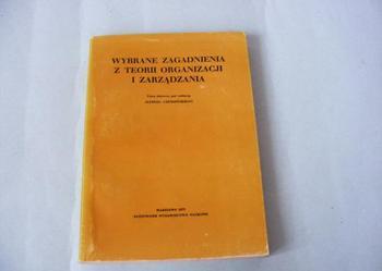 Wybrane zagadnienia z teorii organizacji i zarządzania