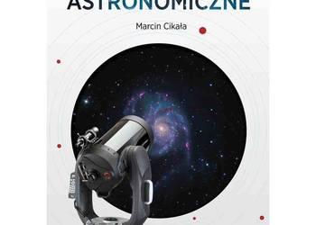 Pierwsze Obserwacje Astronomiczne