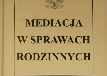 MEDIACJA W SPRAWACH RODZINNYCH - PORADNIK PRAWNY - 2011