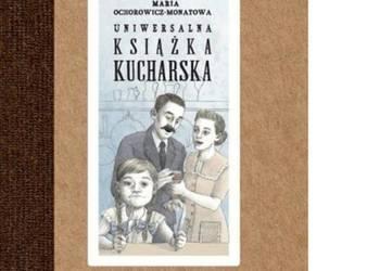 UNIWERSALNA KSIĄŻKA KUCHARSKA-  OCHOROWICZ-MONATOWA  F.A.