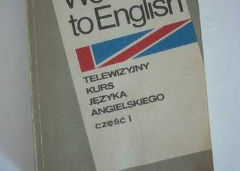 WELCOME TO ENGLISH TELEWIZYJNY KURS ANGIELSKIEGO 1