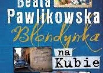 Blondynka na Kubie - B. Pawlikowska /I.M.G