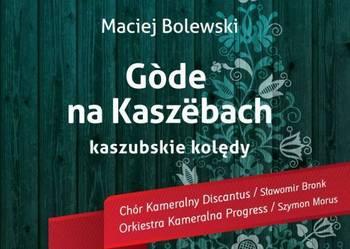 CD - GÒDË NA KASZËBACH - KASZUBSKIE KOLĘDY