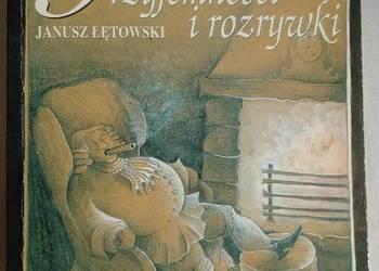 Janusz ŁĘTOWSKI - Przyjemności i rozrywki