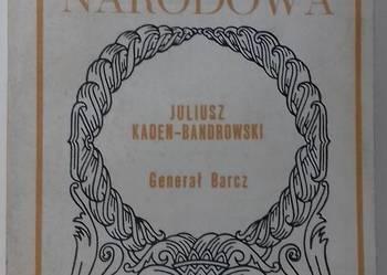 GENERAŁ BARCZ - JULIUSZ KADEN-BANDROWSKI