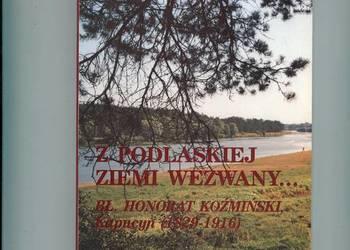 Z podlaskiej ziemi wezwany Bł. Honorat Koźmiński