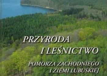 PRZYRODA I LEŚNICTWO Pomorza Zachodniego i Ziemi Lubuskiej