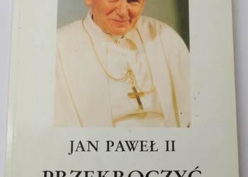 PRZEKROCZYĆ PRÓG NADZIEI - JAN PAWEŁ II