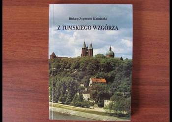 Biskup Zygmunt Kamiński: Z tumskiego wzgórza