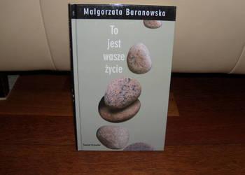 Książka To jest wasze życie Małgorzata Baranowska