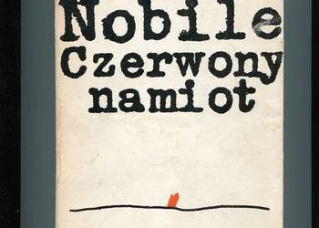 Czerwony namiot - Umberto Nobile
