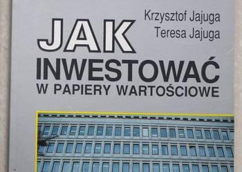 Jak inwestować w papiery wartościowe, K.Jajuga, T.Jajuga