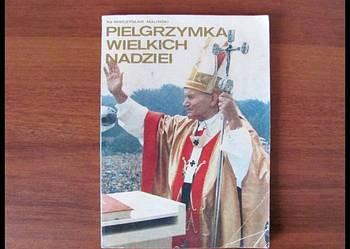 Pielgrzymka wielkich nadziei ks. M. Maliński 1985