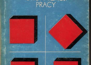 Podstawowe założenia teorii i metodyki organizacji pracy