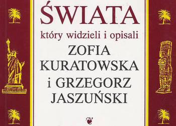 Kawał Świata który widzieli i opisali - Z. Kuratowska i G. J
