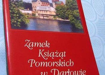 Zamek Książąt Pomorskich w Darłowie Przewodnik po muzeum