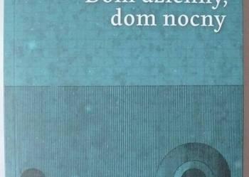 DOM DZIENNY DOM NOCNY - TOKARCZUK OLGA