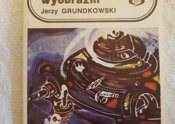 Jerzy Grundkowski: LABIRYNT WYOBRAŹNI