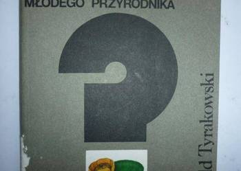 PORADNIK MŁODEGO PRZYRODNIKA - W. TYRAKOWSKI