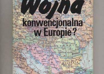 Wojna konwencjonalna w Europie ?
